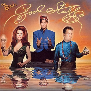 The B-52's - Good Stuff 1992