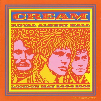 "Cream : © 2005 ""Royal Albert Hall London""(May,2005)[2 CD]"