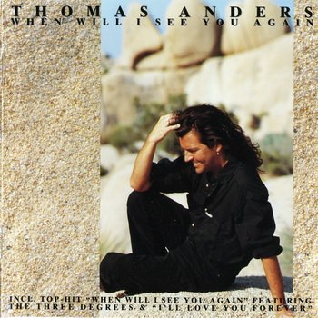 "Thomas Anders : © 1993 ""When Will I See You Again"""