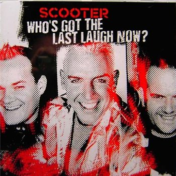 Scooter - Who's Got The Last Laugh Now? (Limited Edition) 2005