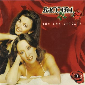 "Baccara: © 2007 ""30 th Anniversary""(3 CD)CD 3"