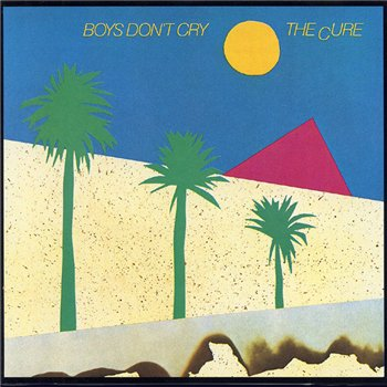 The Cure - Boys Don't Cry 1979