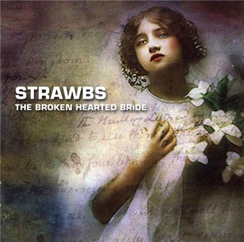 Strawbs - The Broken Hearted Bride 2008