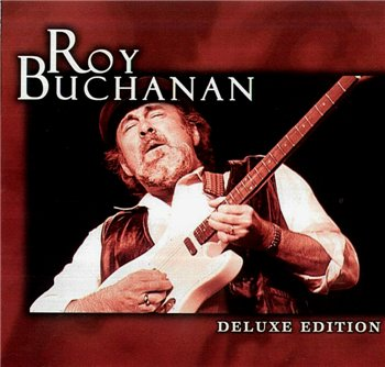 "Roy Buchanan: © 2001 ""Deluxe Edition"""