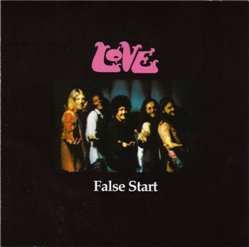 "Arthur Lee & Love: © 1970 ""False Start""(2007 The Blue Thumb Recordings Edition)"