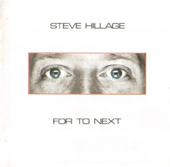 Steve Hillage - For To Next  / And Not Or (EMI Remaster 2007) 1983