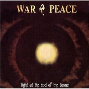 War & Peace - Light At The End Of The Tunnel 2001