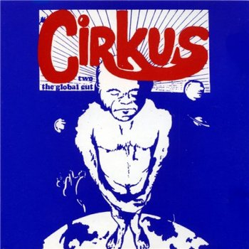 Cirkus Two - The Global Cut 1994