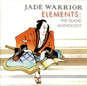 Jade Warrior - Elements (The Island Anthology) 1995