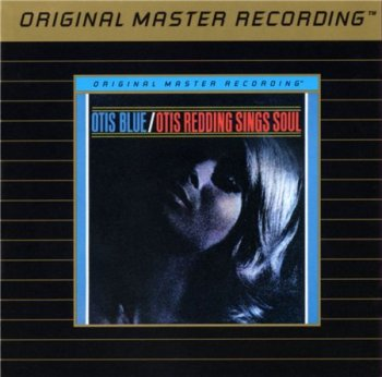 Otis Redding - Otis Blue / Otis Redding Sings Soul (Remaster MFSL 1993) 1965