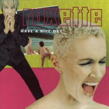 Roxette - Have a Nice Day 1999