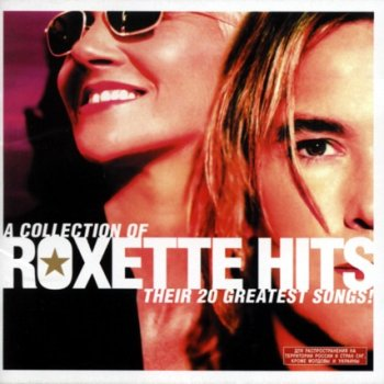 Roxette - Roxette Hits! (A Collection Of Their 20 Greatest Songs!) 2006