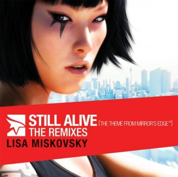Lisa Miskovsky - Still Alive (The Theme From Mirror's Edge) - The Remixes 2009