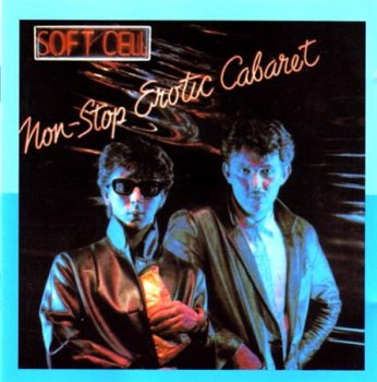 Soft Cell - Non-Stop Erotic Cabaret (Remastered Mercury 1996) 1981