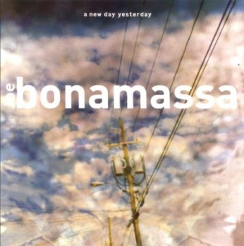 Joe Bonamassa - A New Day Yesterday (2000)