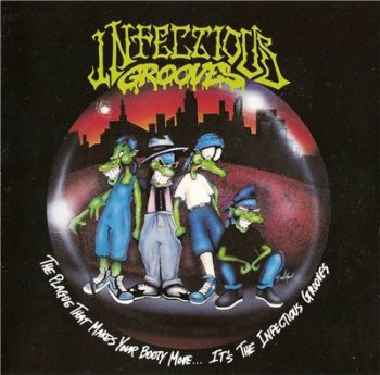 Infectious Grooves - That Makes Your Booty Move... It's The Infectious Grooves 1991