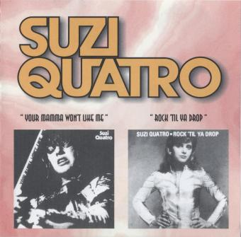 Suzi Quatro - Your Mamma Won't Like Me (1975) / Rock Til Ya Drop (1972-78)