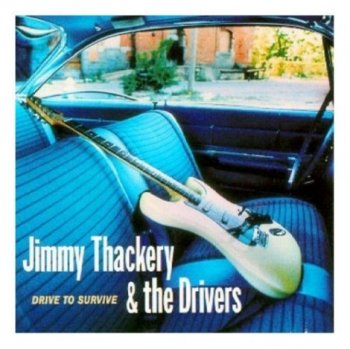Jimmy Thackery & The Drivers - Drive To Survive (1996)