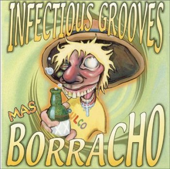 Infectious Grooves - Mas Borracho 1999
