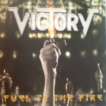 Victory - Fuel To The Fire 2005
