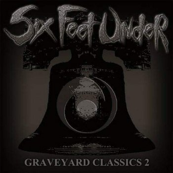 Six Feet Under - Graveyard Classics 2 (2004)