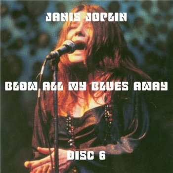 Janis Joplin - Blow All My Blues Away 1962-1970 (10CD Bootleg) CD6 1968-1969