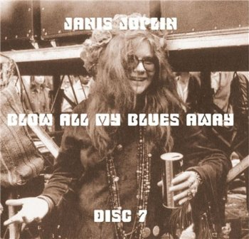 Janis Joplin - Blow All My Blues Away 1962-1970 (10CD Bootleg) CD7 1969