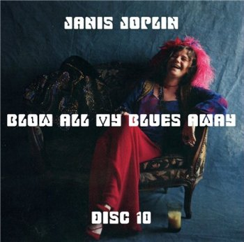 Janis Joplin - Blow All My Blues Away 1962-1970 (10CD Bootleg) CD10 1970