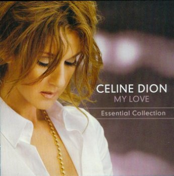 Celine Dion - My love (Ultimate Essential Collection) 2008