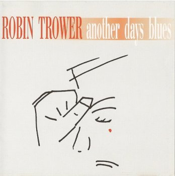 Robin Trower - Another Days Blues 2005