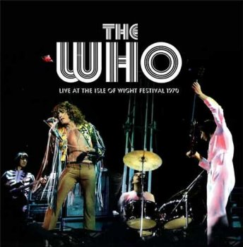 "The Who: © 1970 ""Live At The Isle Of Wight Festival 1970""( 1996 2 CD Castle Communications EDF CD 326)"