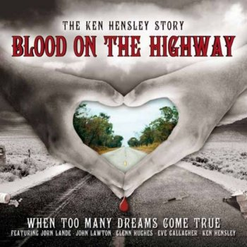 Ken Hensley - Blood On The Highway 2007