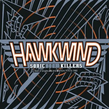 Hawkwind - Sonic Boom Killers: Best Of Singles A s And B s(1970-1980) - 1998