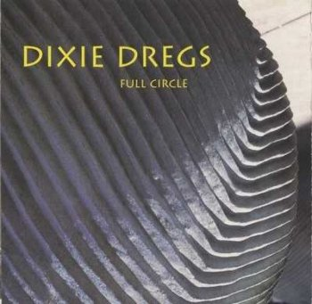 "Dixie Dregs: © 1994 ""Full circle"""