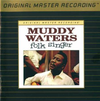 "Muddy Waters: © 1964 ""Folk Singer""(MFSL UDCD 593)"
