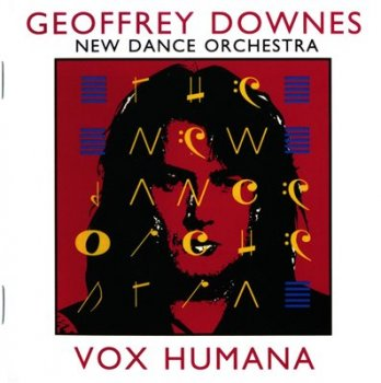 Geoffrey Downes & New Dance Orchestra - Vox Humana (1992)