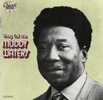 "Muddy Waters: © 1970 ""They Call Me Muddy Waters""(1988)"