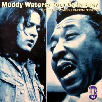 "Muddy Waters & Rory Gallagher: © 1972 ""The London Muddy Waters Sessions"""
