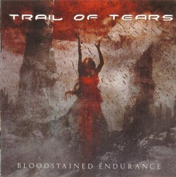 TRAIL OF TEARS - Bloodstained Endurance 2009