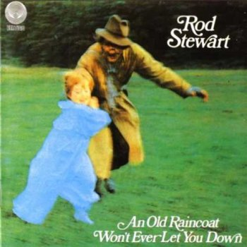 "Rod Stewart : © 1969 ""An Old Raincoat Won't Ever Let You Down"""