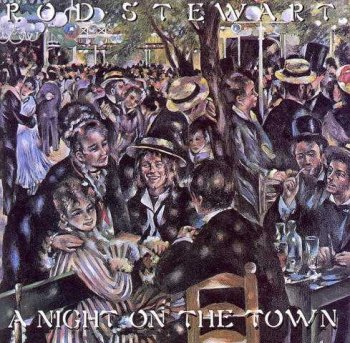 "Rod Stewart : © 1976 ""A Night On The Town"""