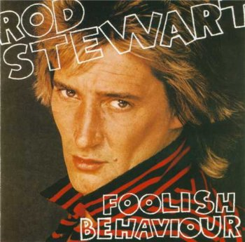 "Rod Stewart : © 1980 ""Foolish Behaviour"""