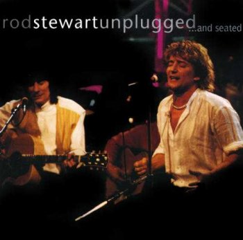 "Rod Stewart : © 1993 ""Unplugged ... and seated"""