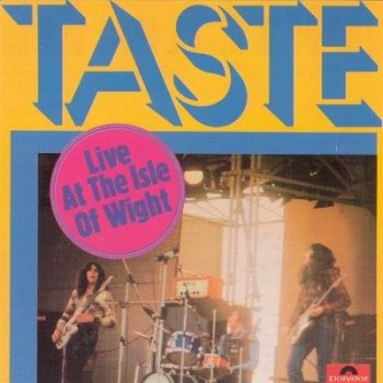 "Taste : © 1971 ""Live At The Isle Of Wight""(With Rory Gallagher)"