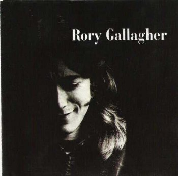 "Rory Gallagher : © 1971 ""Rory Gallagher""(1999)"