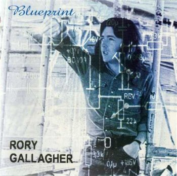 "Rory Gallagher : © 1973 ""Blueprint""(2000)"