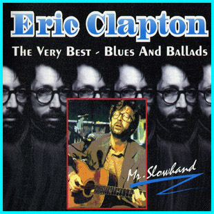 Eric Clapton - The Very Best - Blues And Ballads