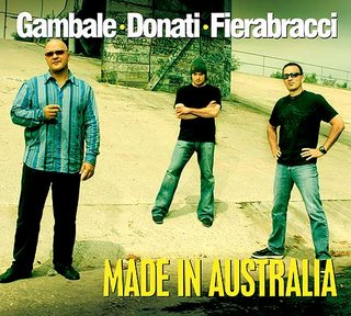 Gambale-Donati-Fierabracci 2007 - Made In Australia