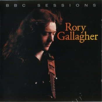 "Rory Gallagher : © 1999 ""BBC Sessions"""