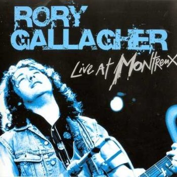 "Rory Gallagher : © 2006 ""Live At Montreux""(1975-85)"